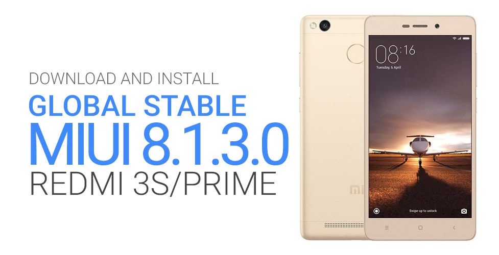 download install global stable miui 8130 redmi 3s prime